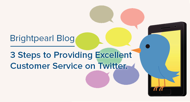 3 Steps To Providing Excellent Customer Service On Twitter