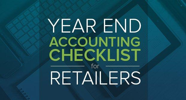 Year End Accounting Checklist for Retailers