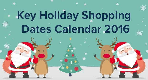 Key Holiday Shopping Dates in 2016